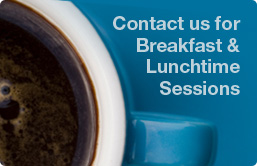 Contact us for breakfast and lunchtime sessions